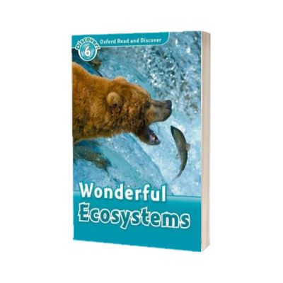 Oxford Read and Discover Level 6. Wonderful Ecosystems, Louise Spilsbury, Oxford University Press