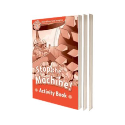Oxford Read and Imagine. Level 2. Stop The Machine! activity book