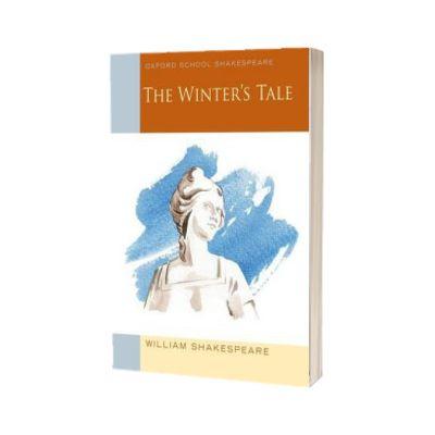 Oxford School Shakespeare. The Winters Tale, William Shakespeare, Oxford University Press
