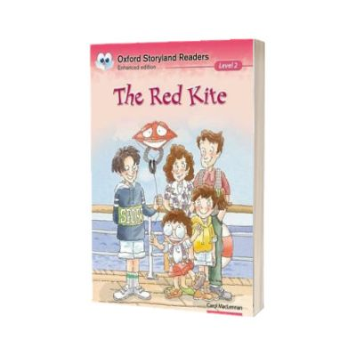 Oxford Storyland Readers Level 2. The Red Kite, Berndt Wong, Oxford University Press