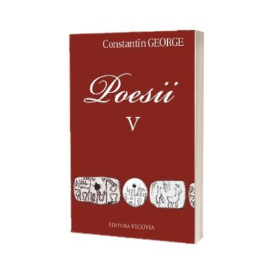 Poesii. Volumul V, Constantin George, Vicovia