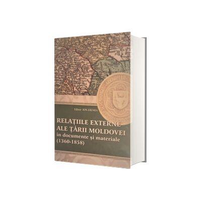 Relatiile externe ale Tarii Moldovei in documente si materiale (1360-1358), Ion Eremia, Cartdidact