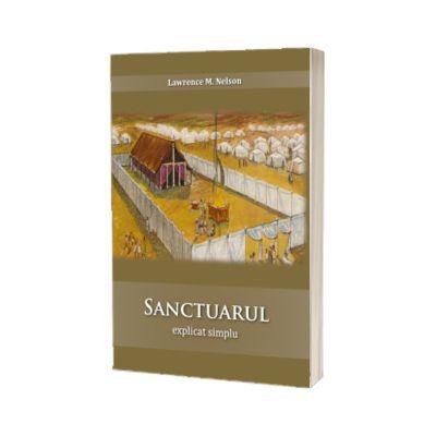 Sanctuarul explicat simplu, Lawrence M. Nelson, Sta Scris