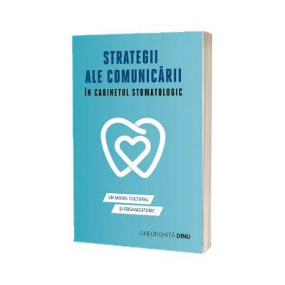 Strategii ale comunicarii in cabinetul stomatologic, Gheorghita Dinu, Eikon