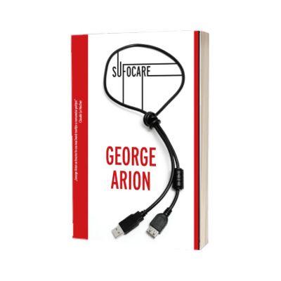 Sufocare, George Arion, Crime Scene Press