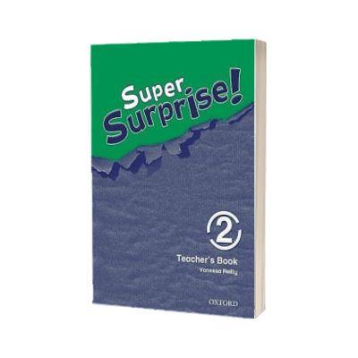Super Surprise! 2. Teachers Book, Vanessa Reilly, OXFORD UNIVERSITY PRESS