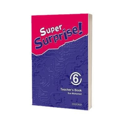 Super Surprise! 6. Teachers Book, Vanessa Reilly, OXFORD UNIVERSITY PRESS