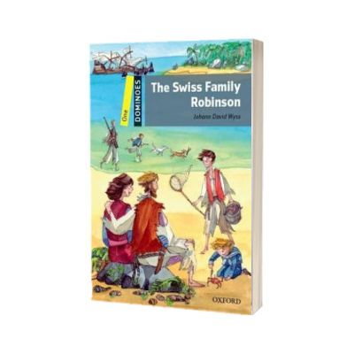 Swiss Family Robinson, The. Dominoes One. 2 ED, David Johann Wyss, OXFORD UNIVERSITY PRESS