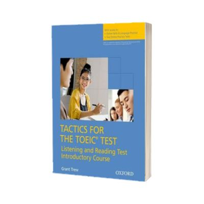 Tactics for the TOEIC (R) Test, Reading and Listening Test, Introductory Course. Pack. Essential tactics and practice to raise TOEIC scores