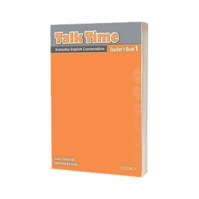 Talk Time 1. Teachers Book, Susan Stempleski, Oxford