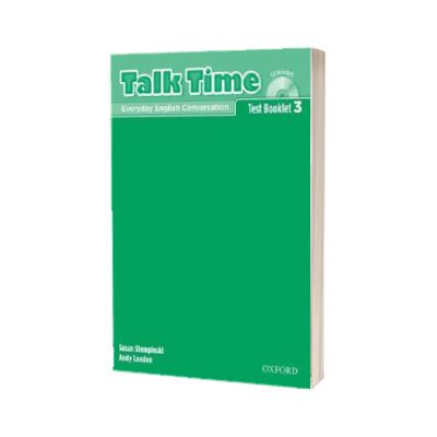 Talk Time 3. Test Booklet with Audio CD, Susan Stempleski, Oxford