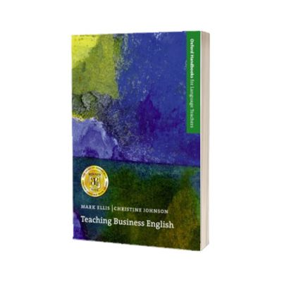 Teaching Business English. An introduction to Business English for language teachers, trainers, and course organizers, Mark Ellis, Oxford University Press, Mark Ellis, Oxford University Press