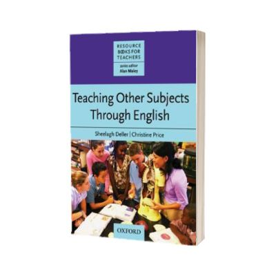 Teaching Other Subjects Through English (CLIL), Sheelagh Deller, Oxford University Press, Sheelagh Deller, Oxford University Press
