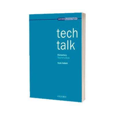 Tech Talk Elementary. Teachers Book, Vicki Hollett, Oxford University Press