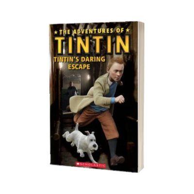 The Adventures of Tintin. Tintins Daring Escape, Taylor Nicole, SCHOLASTIC