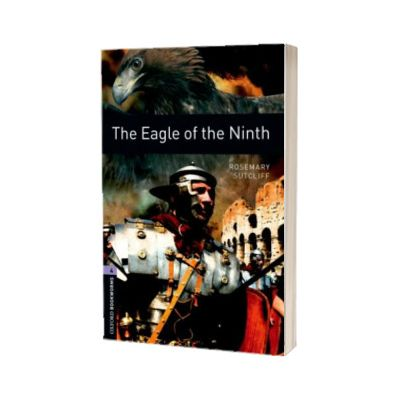 The Eagle Of THE Ninth. Oxford Bookworms. Level 4. 3 ED., Rosemary Sutcliff, Oxford University Press