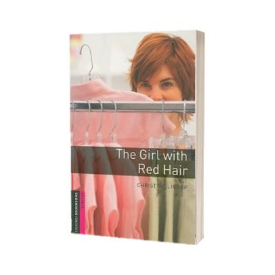 The Girl With Red Hair. Oxford Bookworms Starter. 3 ED., Christine Lindop, Oxford University Press