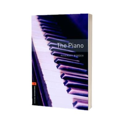The Piano. Oxford Bookworms Level 2. 3 ED, Rosemary Border, Oxford University Press