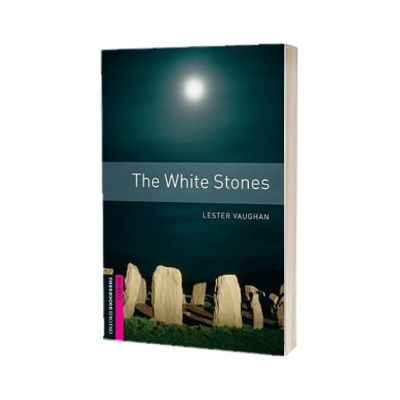 The White Stones. Oxford Bookworms Starter. 3 ED., Lester Vaughan, Oxford University Press