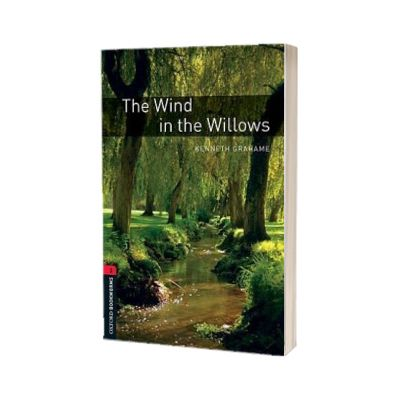 The Wind In The Willows. Oxford Bookworms evel 3. 3 ED., Kenneth Grahame, Oxford University Press