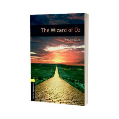 The Wizard Of Oz. Oxford Bookworms Level 1. 3 ED., Frank Lyman Baum, Oxford University Press