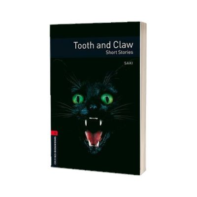 Tooth And Claw. Short Stories. Oxford Bookworms Level 3. 3 ED., SAKI (HECTOR HUGH MURO), Oxford University Press
