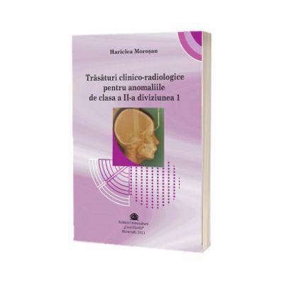 Trasaturi clinico-radiologice pentru anomaliile de clasa a II-a diviziunea 1