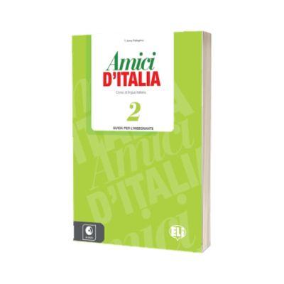Amici d Italia 2. Guida per l insegnante, Elettra Ercolino, ELI