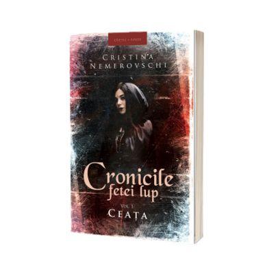 Cronicile fetei lup. Volumul I - Ceata, Cristina Nemerovschi, HERG BENET PUBLISHER