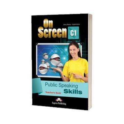 Curs limba engleza On screen C1 Public speaking skills. Manualul profesorului, Jenny Dooley, Express Publishing