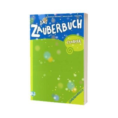 Das Zauberbuch Starter. Lehrerhandbuch, Mariagrazia Bertarini, ELI