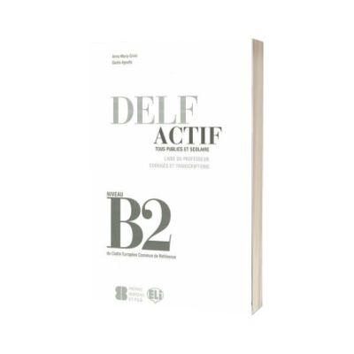 DELF Actif B2. Tous publics. Guide pedagogique, A. M. Crimi, ELI