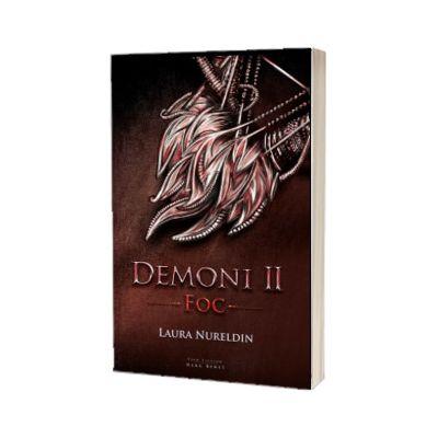 Demoni, volumul II - Foc, Laura Nureldin, HERG BENET PUBLISHER
