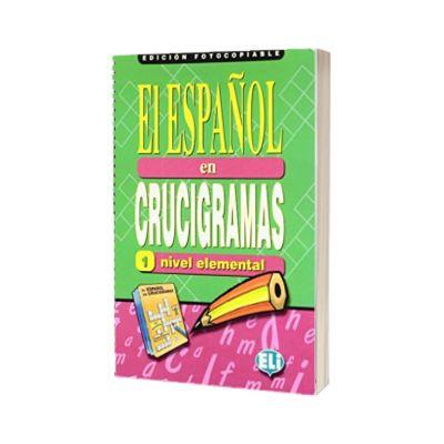 El espanol en crucigramas 1. Edicion fotocopiable, ELI