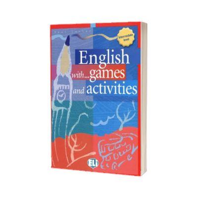 English with Games and Activities. Intermediate, Paul Douglas Carter, ELI