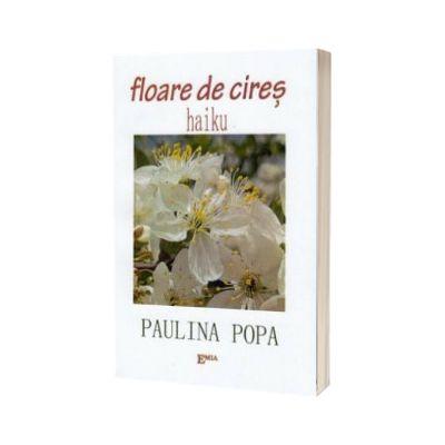 Floare de cires. Haiku, Paulina Popa, Emia