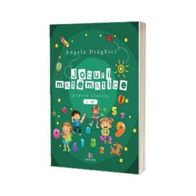 Jocuri matematice pentru clasele I-IV, Angela Draghici, Creator