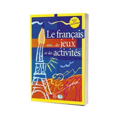 Le Francais avec... des jeux et des activites 2, Simone Tibert, ELI