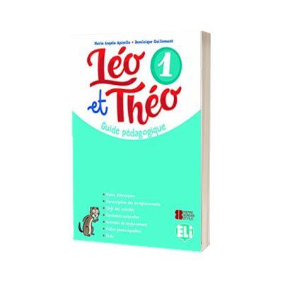 Leo et Theo 1. Guide pedagogique, Dominique Guillemant, ELI