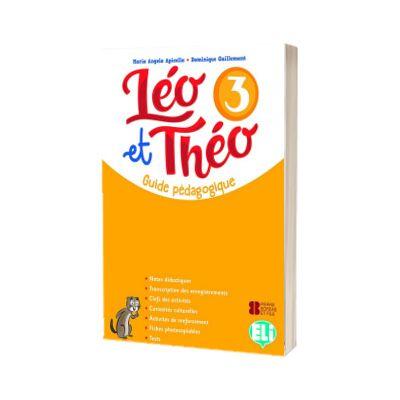 Leo et Theo 3. Guide pedagogique, Dominique Guillemant, ELI