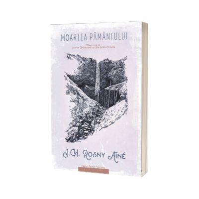 Moartea Pamantului, J. H. Rosny Aine, HERG BENET PUBLISHER