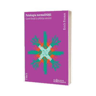 Patologia normalitatii, Erich Fromm, Trei