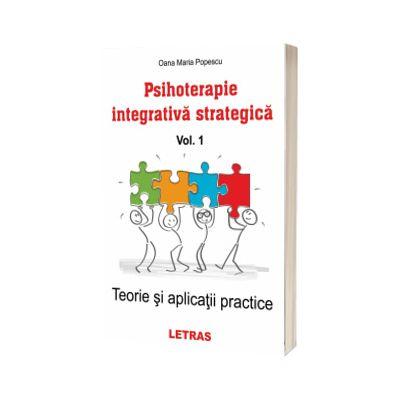 Psihoterapie integrativa strategica, volumul I, Oana Maria Popescu, Letras
