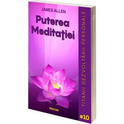 Puterea Meditatiei, James Allen, Pavcon