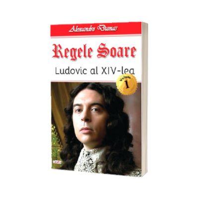 Regele Soare. Ludovic al XIV-lea. Volumul I, Alexandre Dumas, DEXON