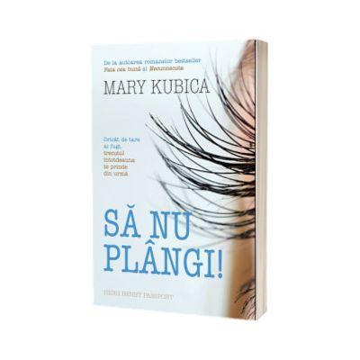 Sa nu plangi!, Mary Kubica, HERG BENET PUBLISHER