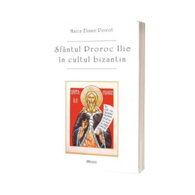 Sfantul proroc Ilie in cultul bizantin, Eliane Poirot, Deisis