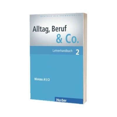 Alltag, Beruf and Co. 2 Lehrerhandbuch, Norbert Becker, HUEBER