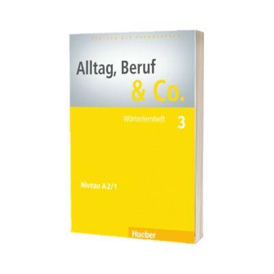 Alltag, Beruf and Co. 3 Worterlernheft, Norbert Becker, HUEBER