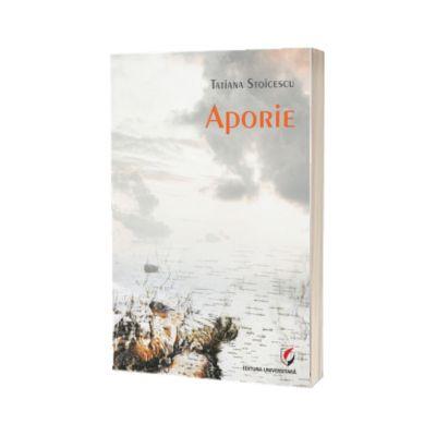 Aporie, Tatiana Stoicescu, UNIVERSITARA
